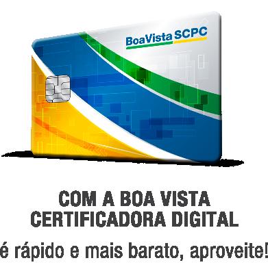 Com a Boa Vista Certificadora Digital é rapidoe mais barato, aproveite!